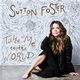 Music Review: Sutton Foster's TAKE ME TO THE WORLD is a Heartwarming Journey