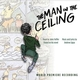 Music Review: Ghostlight Records Presents an Ingenious Recording of THE MAN IN THE CEILING