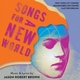 Ghostlight Records Presents SONGS FOR A NEW WORLD New York City Center 2018 Encores! Off-Center Cast Recording