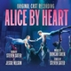 Music Review: Ghostlight Records Presents a Cast Recording of the Off-Broadway Musical ALICE BY HEART